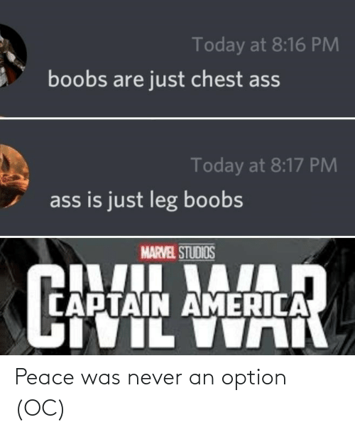 America, Ass, and Boobs: Today at 8:16 PM  boobs are just chest ass  Today at 8:17 PM  ass is just leg boobs  MARVEL STUDIOS  CAPTAIN AMERICA  TVIL VIN Peace was never an option (OC)