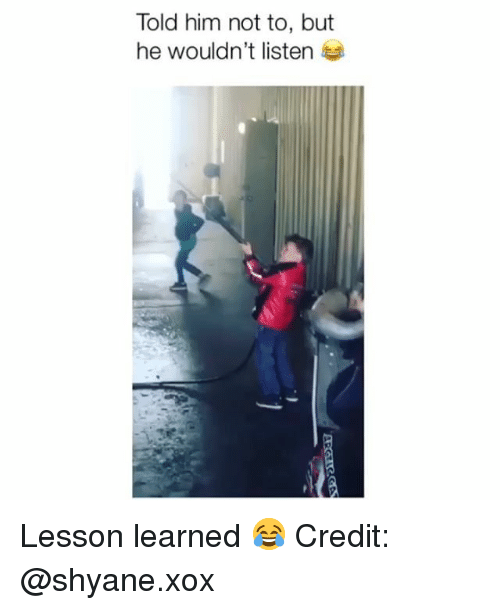 Xox: Told him not to, but  he wouldn't listen Lesson learned 😂 Credit: @shyane.xox