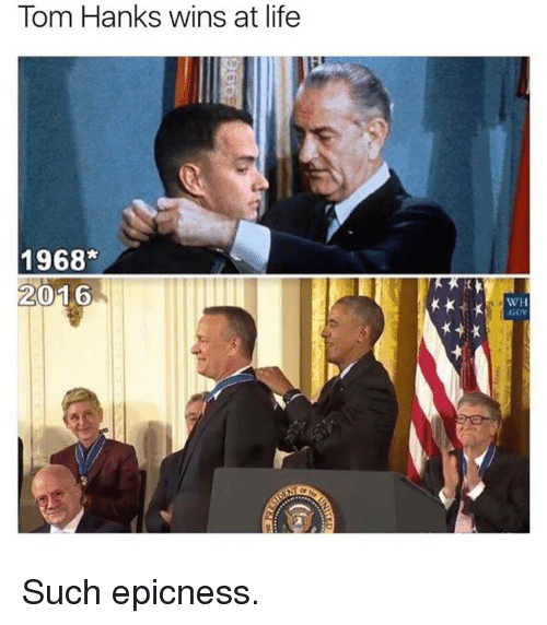Tom Hank: Tom Hanks wins at life  1968  2016  WH  GOV Such epicness.