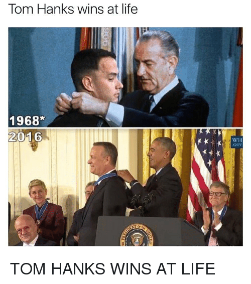 Tom Hank: Tom Hanks wins at life  1968*  2016  WH  GOV TOM HANKS WINS AT LIFE