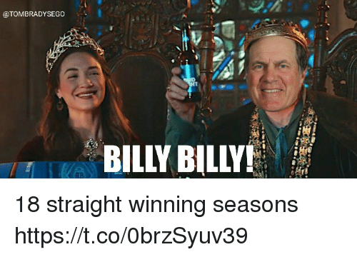 Memes, 🤖, and Straight: @TOMBRADYSEGO  BILLY BILLY  AB 18 straight winning seasons https://t.co/0brzSyuv39