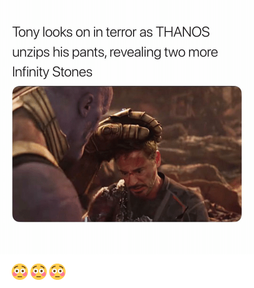 revealing: Tony looks on in terror as THANOS  unzips his pants, revealing two more  Infinity Stones 😳😳😳