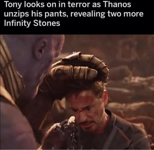 revealing: Tony looks on in terror as Thanos  unzips his pants, revealing two more  Infinity Stones