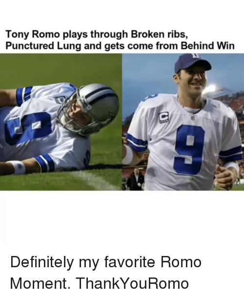 lunging: Tony Romo plays through Broken ribs,  Punctured Lung and gets come from Behind Win Definitely my favorite Romo Moment. ThankYouRomo