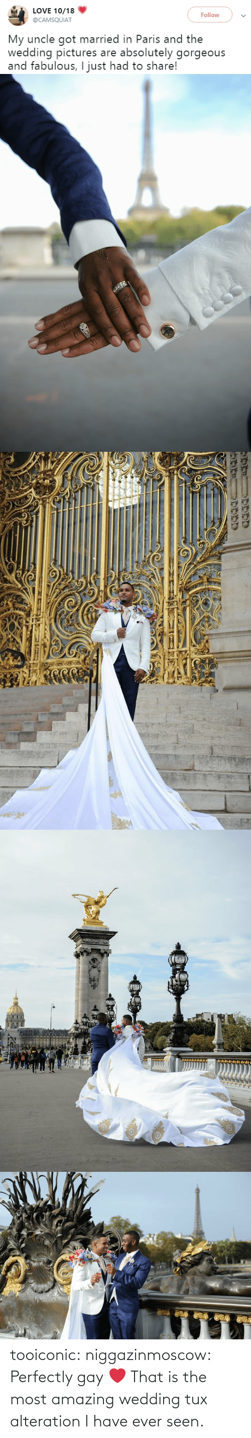 ever: tooiconic:  niggazinmoscow: Perfectly gay❤️  That is the most amazing wedding tux alteration I have ever seen.