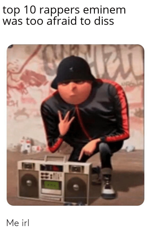Rappers: top 10 rappers eminem  was too afraid to diss Me irl
