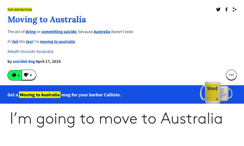 TOP DEFINITION Moving to Australia the Act of Dying or