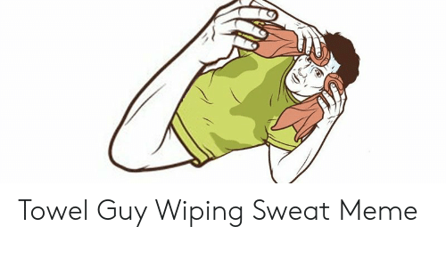 25 Best Memes About Guy Wiping Sweat Guy Wiping Sweat Memes