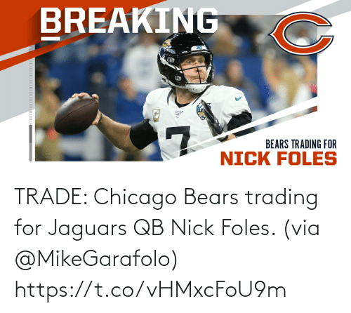 via: TRADE: Chicago Bears trading for Jaguars QB Nick Foles. (via @MikeGarafolo) https://t.co/vHMxcFoU9m