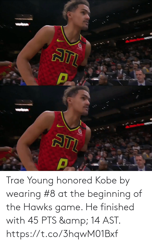 Wearing: Trae Young honored Kobe by wearing #8 at the beginning of the Hawks game.   He finished with 45 PTS & 14 AST.     https://t.co/3hqwM01Bxf