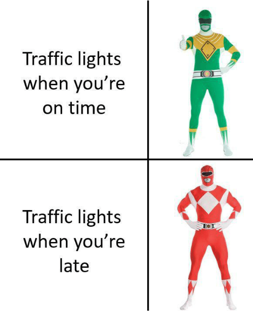 Traffic: Traffic lights  when you're  on time  Traffic lights  when you're  late