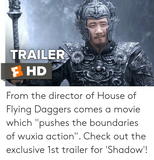 """Memes, House, and Movie: TRAILER  F HD From the director of House of Flying Daggers comes a movie which """"pushes the boundaries of wuxia action"""". Check out the exclusive 1st trailer for 'Shadow'!"""