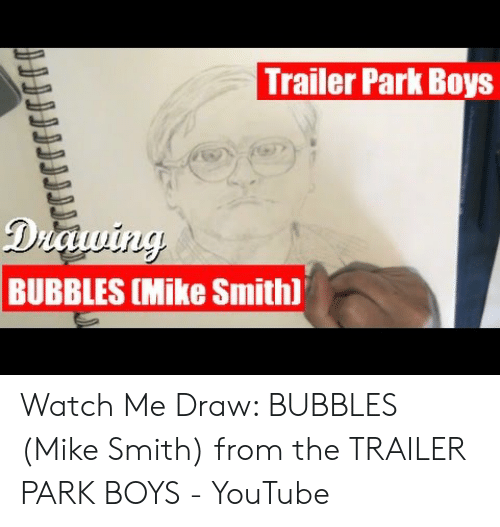 Trailer Park Boys Diawing BUBBLES Mike Smith Watch Me Draw