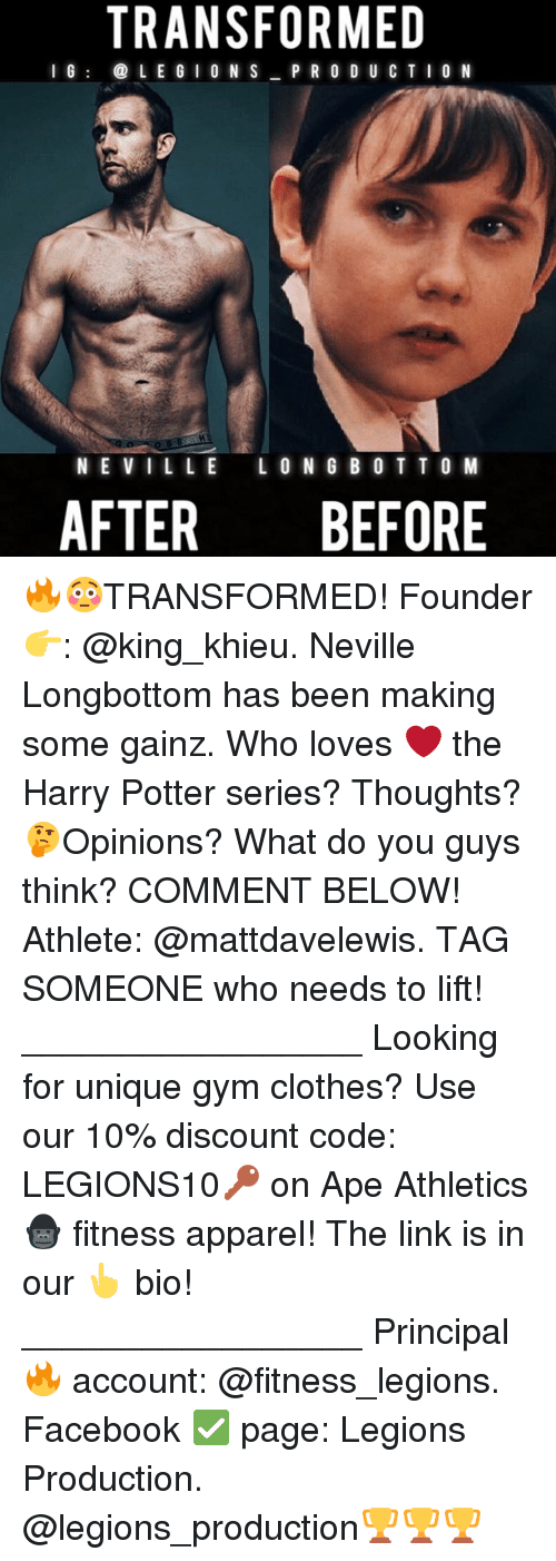 Botting: TRANSFORMED  I G  L E G I O N S  P R O D U C T I O N  NEVILLE LONG BOT TO M  AFTER BEFORE 🔥😳TRANSFORMED! Founder 👉: @king_khieu. Neville Longbottom has been making some gainz. Who loves ❤ the Harry Potter series? Thoughts? 🤔Opinions? What do you guys think? COMMENT BELOW! Athlete: @mattdavelewis. TAG SOMEONE who needs to lift! _________________ Looking for unique gym clothes? Use our 10% discount code: LEGIONS10🔑 on Ape Athletics 🦍 fitness apparel! The link is in our 👆 bio! _________________ Principal 🔥 account: @fitness_legions. Facebook ✅ page: Legions Production. @legions_production🏆🏆🏆