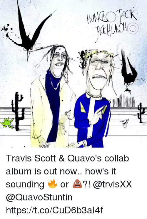 Travis Scott &Amp Quavo's Collab Album Is Out Now How's It