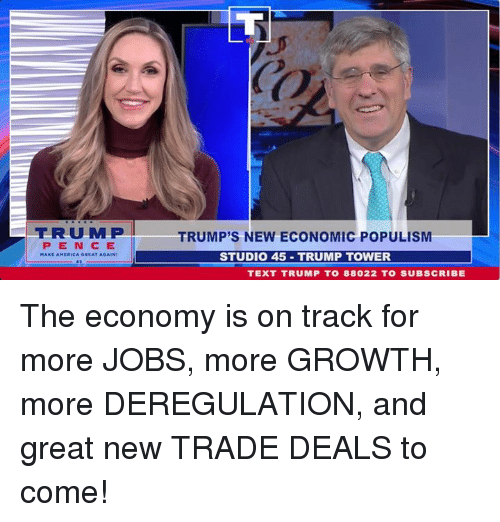 pence: TRMP  PENCE  TRUMP'S NEW ECONOMIC POPULISM  STUDIO 45 TRUMP TOWER  TEXT TRUMP TO 88022 TO SUBSCRIBE The economy is on track for more JOBS, more GROWTH, more DEREGULATION, and great new TRADE DEALS to come!