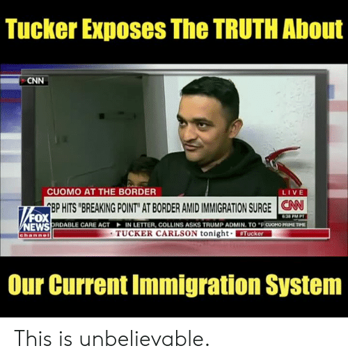 """cnn.com, Memes, and Immigration: Tucker Exposes The TRUTH About  CNN  CUOMO AT THE BORDER  LIVE  EP HITS """"BREAKING POINT"""" AT BORDER AMID IMMIGRATION SURGE 