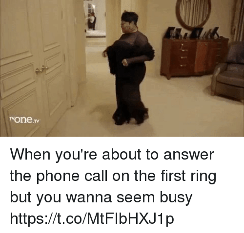 Seemes: TVOne When you're about to answer the phone call on the first ring but you wanna seem busy https://t.co/MtFIbHXJ1p