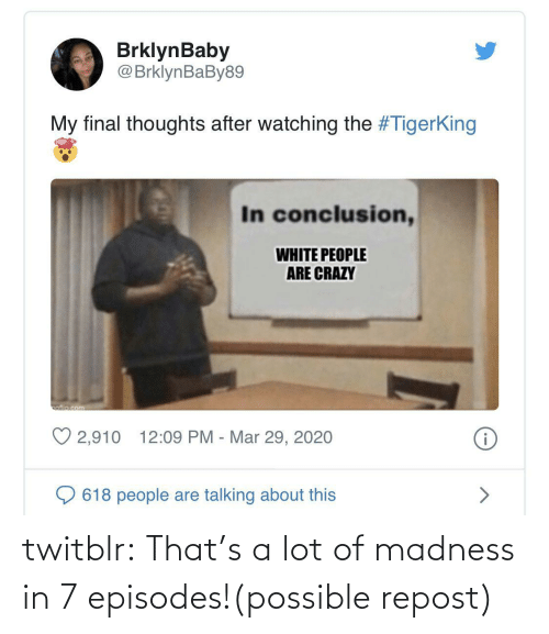 That: twitblr:  That's a lot of madness in 7 episodes!(possible repost)