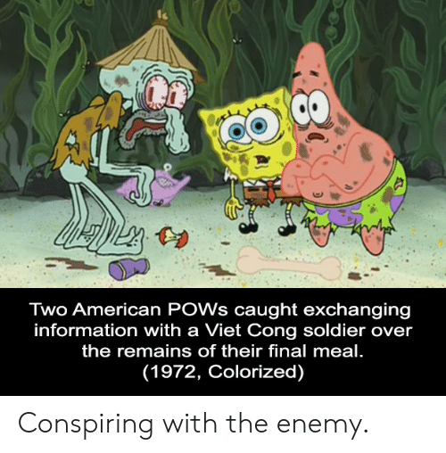 viet cong: Two American POWs caught exchanging  information with a Viet Cong soldier over  the remains of their final meal.  (1972, Colorized) Conspiring with the enemy.