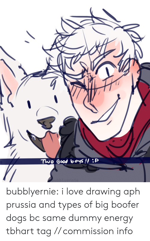 Dogs, Energy, and Love: Two good boys!! P bubblyernie:  i love drawing aph prussia and types of big boofer dogs bc same dummy energy tbhart tag // commission info