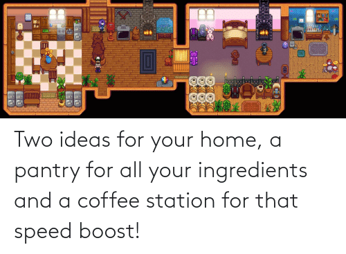 station: Two ideas for your home, a pantry for all your ingredients and a coffee station for that speed boost!