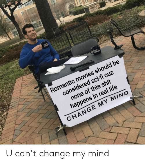 Change: U can't change my mind