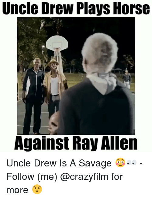 Drewing: Uncle Drew Plays Horse  Against Ray Alen Uncle Drew Is A Savage 😳👀 - Follow (me) @crazyfilm for more 😯