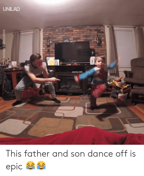 Dank, Dance, and 🤖: UNILAD  DOGTOOTH MEDIA This father and son dance off is epic 😂😂