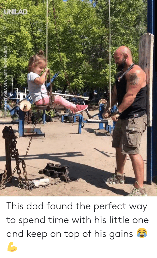 Little One: UNILAD  IONnABANEB VIA VIRALHOG This dad found the perfect way to spend time with his little one and keep on top of his gains 😂💪