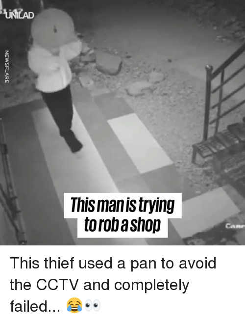 Dank, 🤖, and Pan: UNZAD  Tnisman is trying  toroba sh0p This thief used a pan to avoid the CCTV and completely failed... 😂👀
