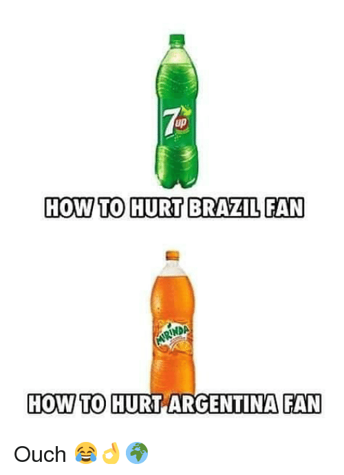 Memes, Argentina, and How To: up  HOW TO HURT BRAZILFAN  HOW TO HURT ARGENTINA FAN Ouch 😂👌🌍