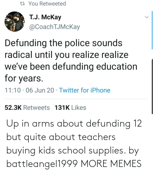 Quite: Up in arms about defunding 12 but quite about teachers buying kids school supplies. by battleangel1999 MORE MEMES