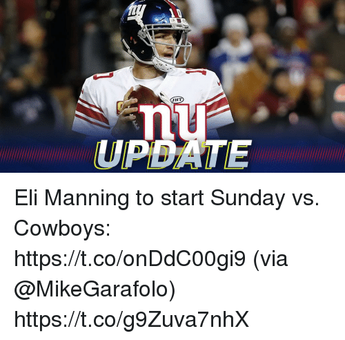 Dallas Cowboys, Eli Manning, and Memes: UPDATE Eli Manning to start Sunday vs. Cowboys: https://t.co/onDdC00gi9 (via @MikeGarafolo) https://t.co/g9Zuva7nhX