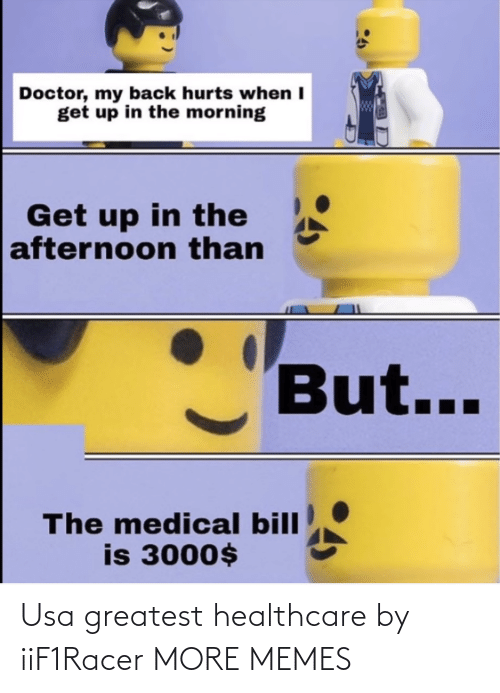 greatest: Usa greatest healthcare by iiF1Racer MORE MEMES