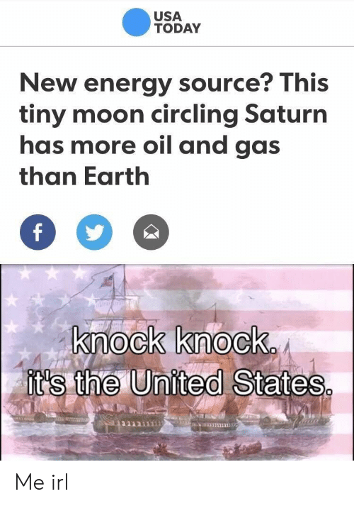 circling: USA  TODAY  New energy source? This  tiny moon circling Saturn  has more oil and gas  than Earth  ock knock  t's the United States Me irl