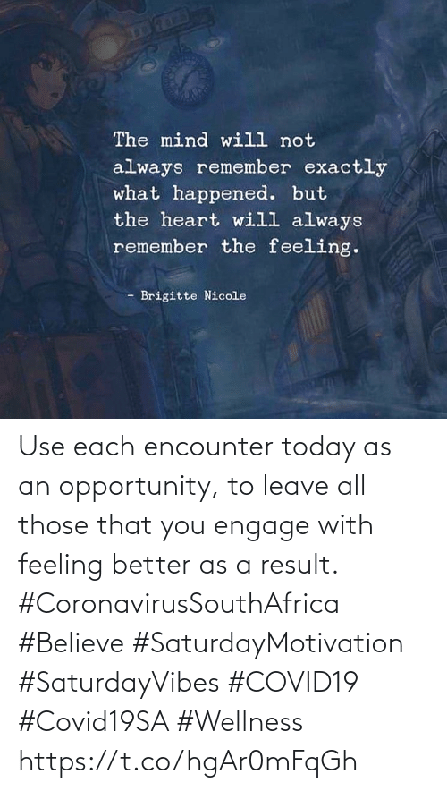 Love for Quotes: Use each encounter today as an opportunity, to leave all those  that you engage with feeling  better as a result. #CoronavirusSouthAfrica #Believe #SaturdayMotivation #SaturdayVibes  #COVID19 #Covid19SA #Wellness https://t.co/hgAr0mFqGh