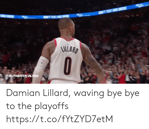 Sports, Damian Lillard, and Playoffs: UTHENTICL Damian Lillard, waving bye bye to the playoffs https://t.co/fYtZYD7etM