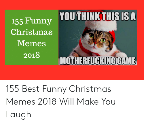 Funny Christmas Memes 2018.Uuthink This Is A 155 Funny Christmas Memes 2018