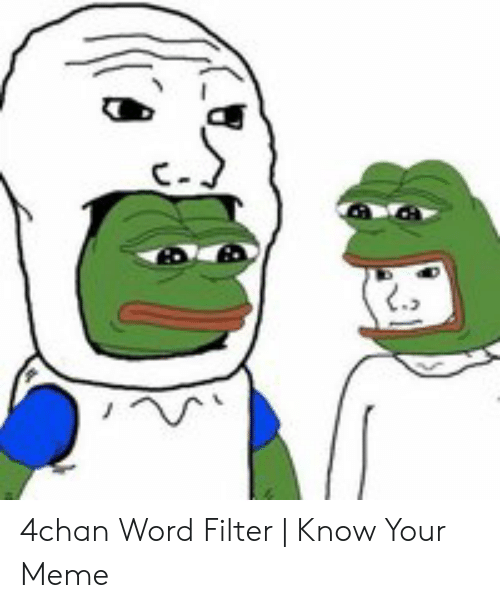 🐣 25+ Best Memes About 4chan Word Filter | 4chan Word Filter Memes