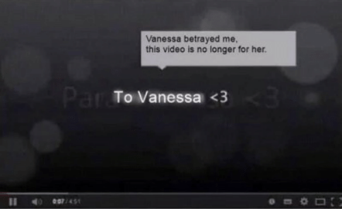 Video, Her, and For: Vanessa betrayed me,  this video is no longer for her.  Par To Vanessa <3  e07/451  11