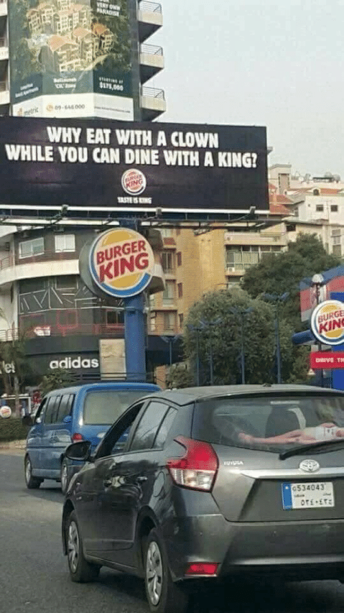 Adidas, Burger King, and Paradise: VERY OW  PARADISE  Baton  CIL  $175 000  metric 000  WHY EAT WITH A CLOWN  WHILE YOU CAN DINE WITH A KING?  eURCER  KING  TASTE IS  BURGER  KING  BURGE  KIN  et  adidas  DRIVE TH  OYOLA  G534043  s  OTE ET