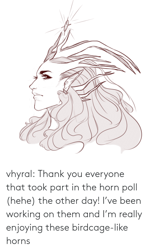 Other: vhyral:  Thank you everyone that took part in the horn poll (hehe) the other day! I've been working on them and I'm really enjoying these birdcage-like horns