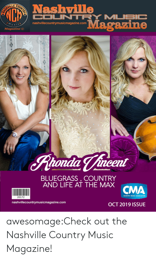 Ash, Life, and Music: VI  LL  Nashville  COUNTRY MUSIC  ASH  MUSic  nashvillecountrymusicmagazine.com  Magazine  Magazine  tondia Vincent  BLUEGRASS, COUNTRY  AND LIFE AT THE MAX CMA  20172  nashvillecountrymusicmagazine.com  COUNTRY MUSIC ASSOCIATION  OCT 2019 ISSUE  FOUNTRY awesomage:Check out the Nashville Country Music Magazine!