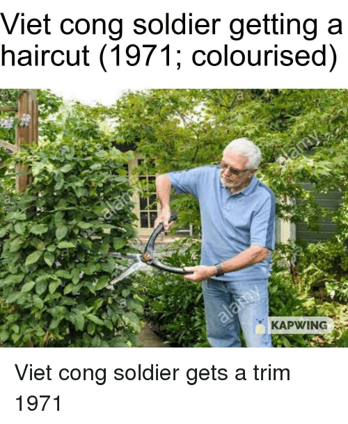 Kapwing: Viet cong soldier getting a  haircut (1971; colourised)  KAPWING Viet cong soldier gets a trim 1971