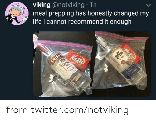 Dank, Life, and Twitter: viking @notviking 1h  meal prepping has honestly changed my  life i cannot recommend it enough  IRN  KitKos  N21  vos  Jast  uervo  ESPECIAL  BLUE AG4VE  Kit Kat from twitter.com/notviking