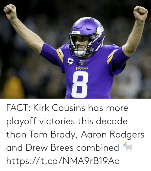 Than: VIKINGS  8 FACT: Kirk Cousins has more playoff victories this decade than Tom Brady, Aaron Rodgers and Drew Brees combined 🐐 https://t.co/NMA9rB19Ao