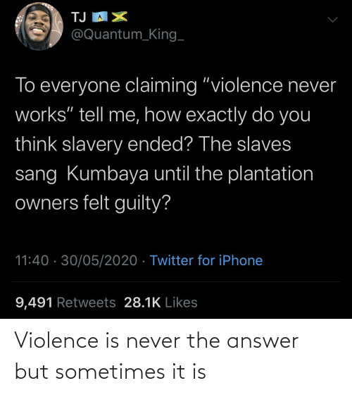 The Answer: Violence is never the answer but sometimes it is