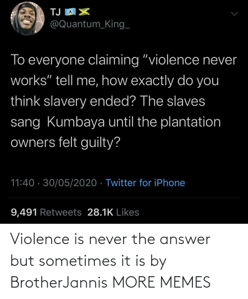 The Answer: Violence is never the answer but sometimes it is by BrotherJannis MORE MEMES