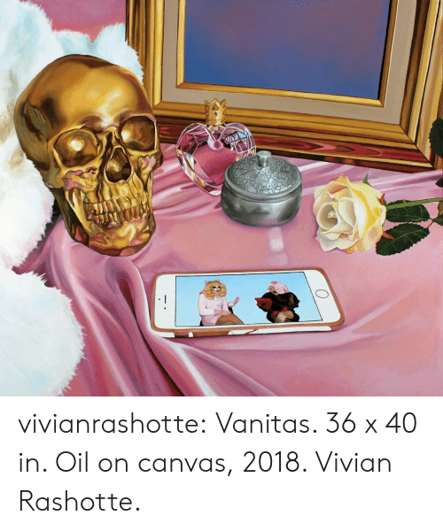 Canvas: vivianrashotte:  Vanitas. 36 x 40 in. Oil on canvas, 2018. Vivian Rashotte.